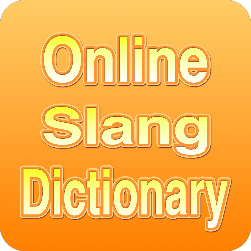 slang dictionary Urban slang dictionary: online acronyms, phrases and idioms the evolution of language in relation to internet culture.